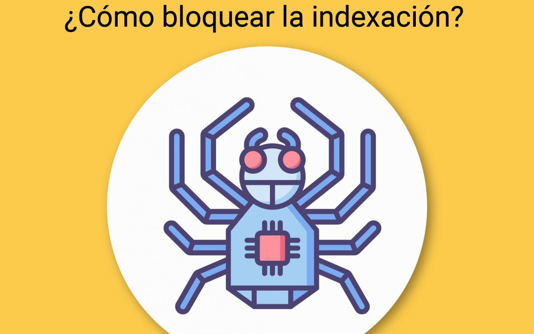 Directiva NoIndex VS Robots.txt ¿Cómo bloquear rastreo e indexación?