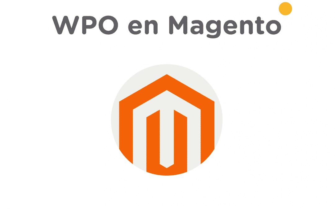 ¿Cómo mejorar WPO o velocidad de carga en Magento?
